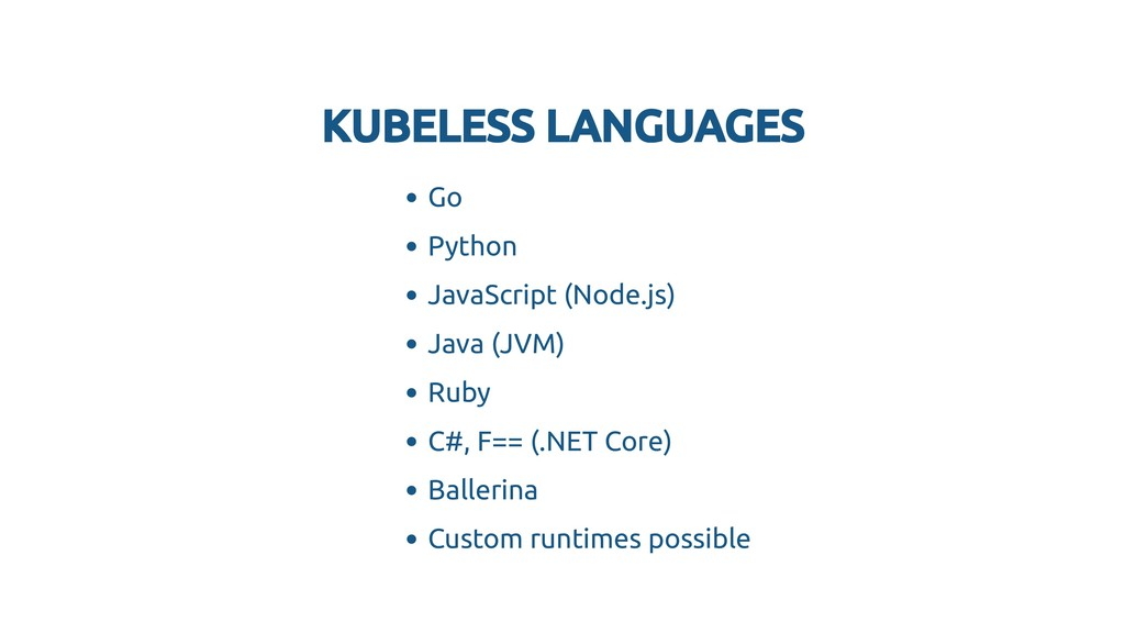 KUBELESS LANGUAGES KUBELESS LANGUAGES Go Python...