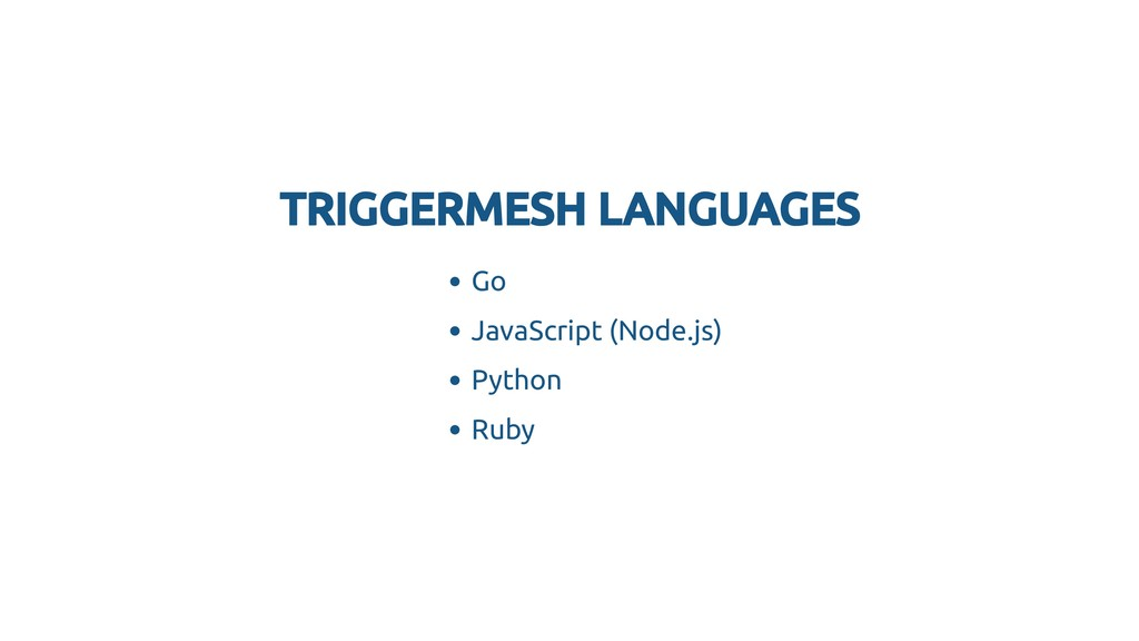 TRIGGERMESH LANGUAGES TRIGGERMESH LANGUAGES Go ...