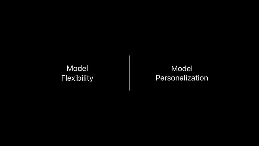 Core ML 3 Model Flexibility Model Personalizat...