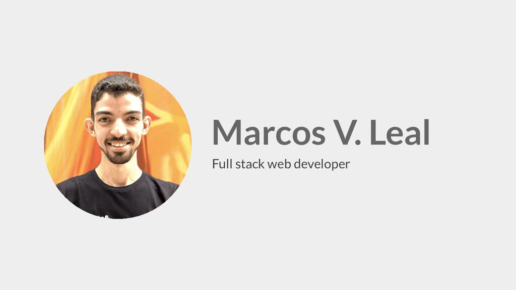 Marcos V. Leal Full stack web developer