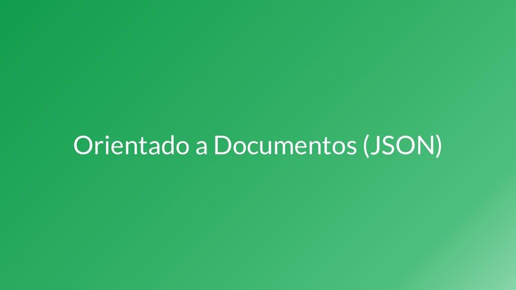 Orientado a Documentos (JSON)