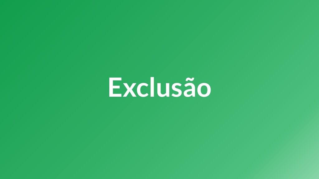 Exclusão