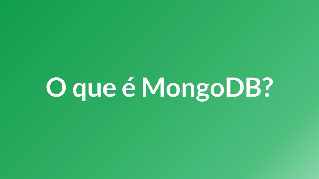 O que é MongoDB?