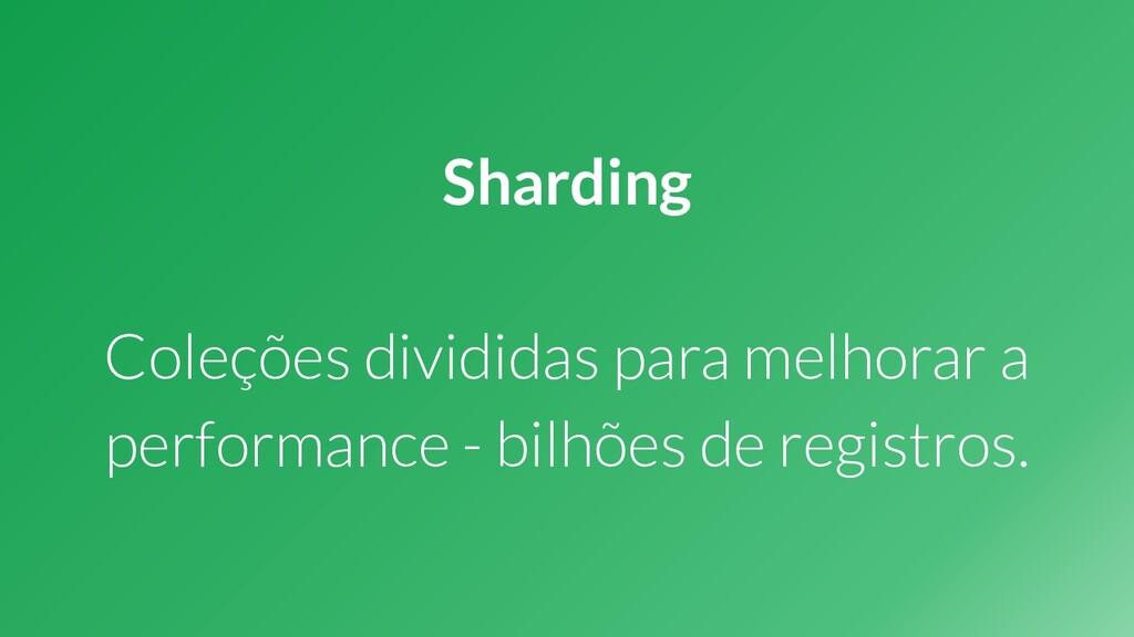 Sharding Coleções divididas para melhorar a per...