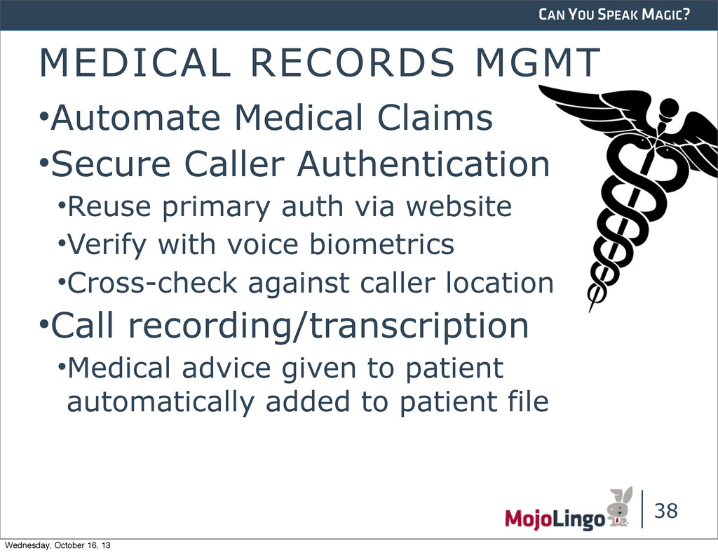 CAN YOU SPEAK MAGIC? MEDICAL RECORDS MGMT •Auto...