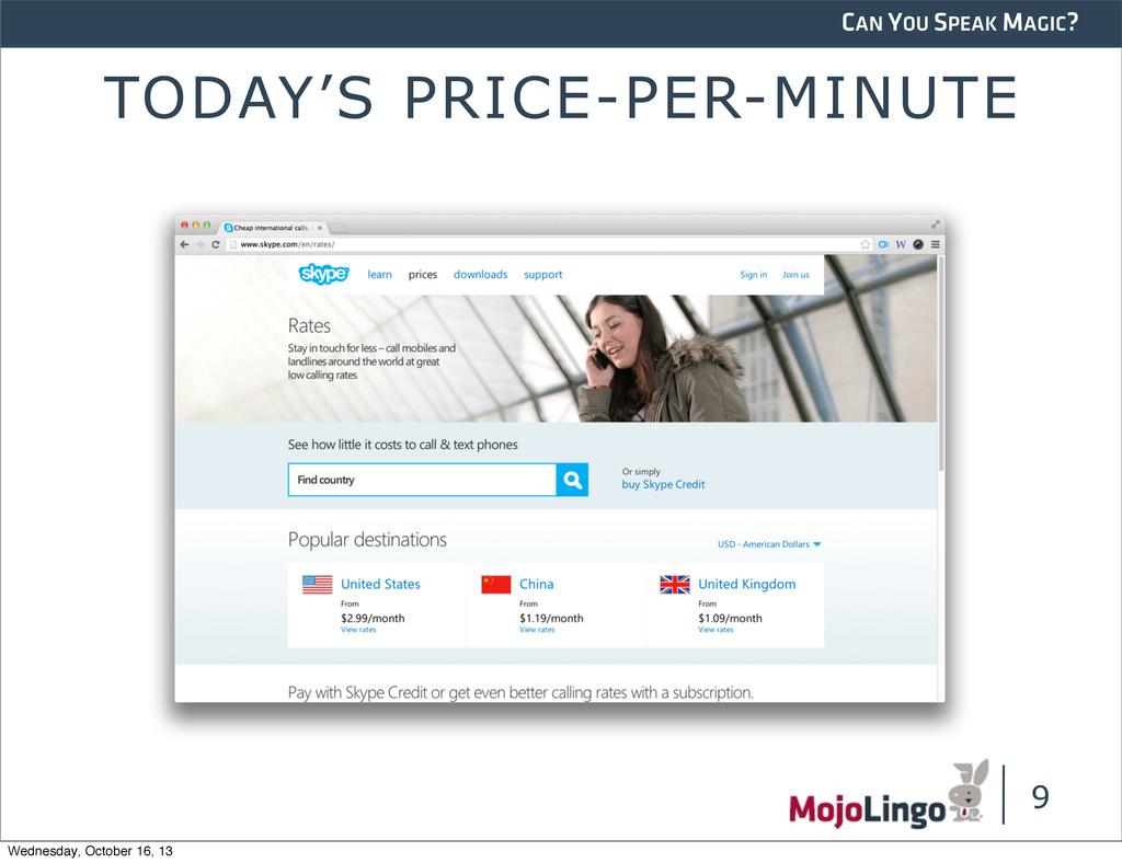CAN YOU SPEAK MAGIC? TODAY'S PRICE-PER-MINUTE 9...