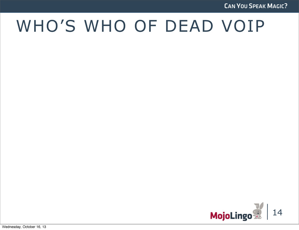 CAN YOU SPEAK MAGIC? WHO'S WHO OF DEAD VOIP 14 ...