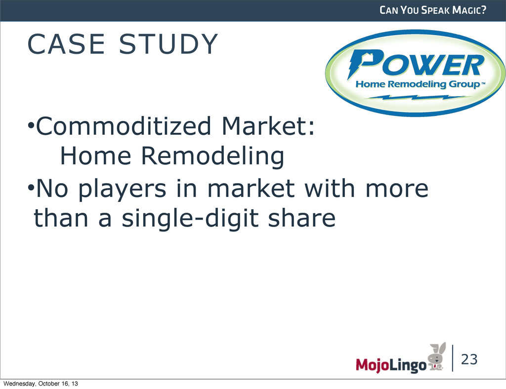 CAN YOU SPEAK MAGIC? CASE STUDY •Commoditized M...
