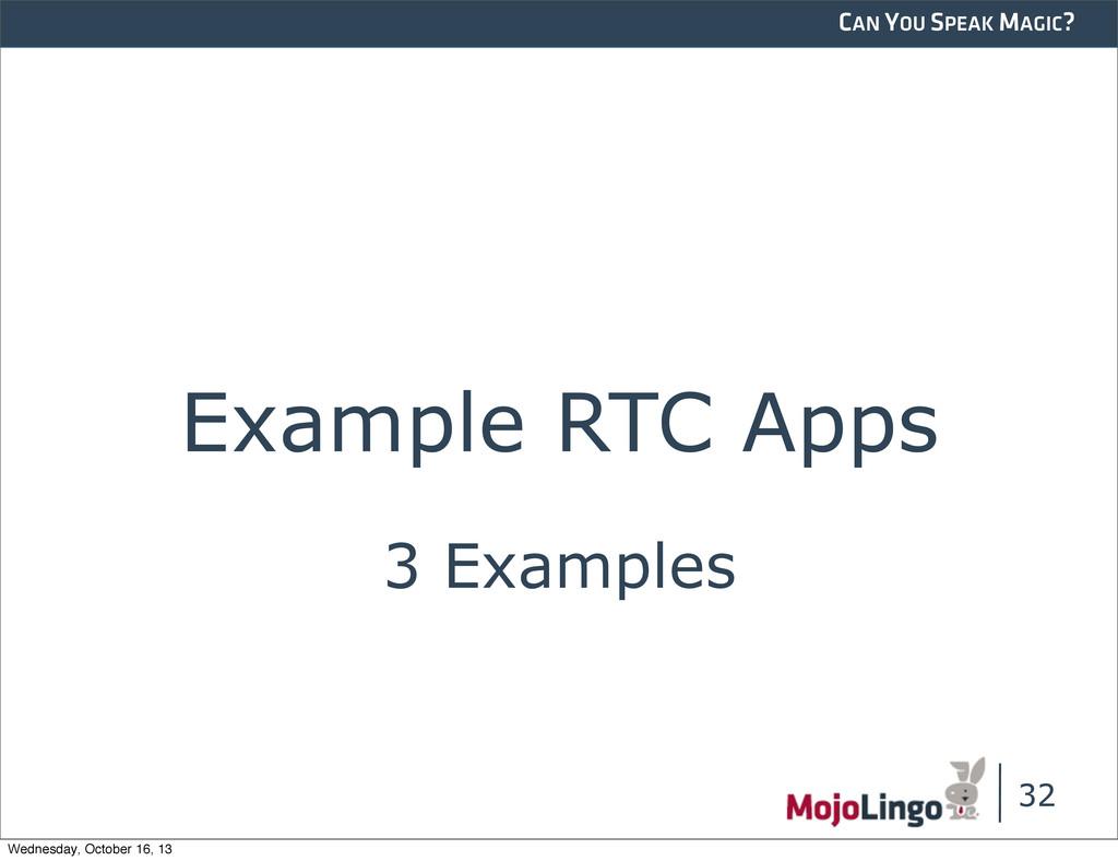 CAN YOU SPEAK MAGIC? Example RTC Apps 32 3 Exam...