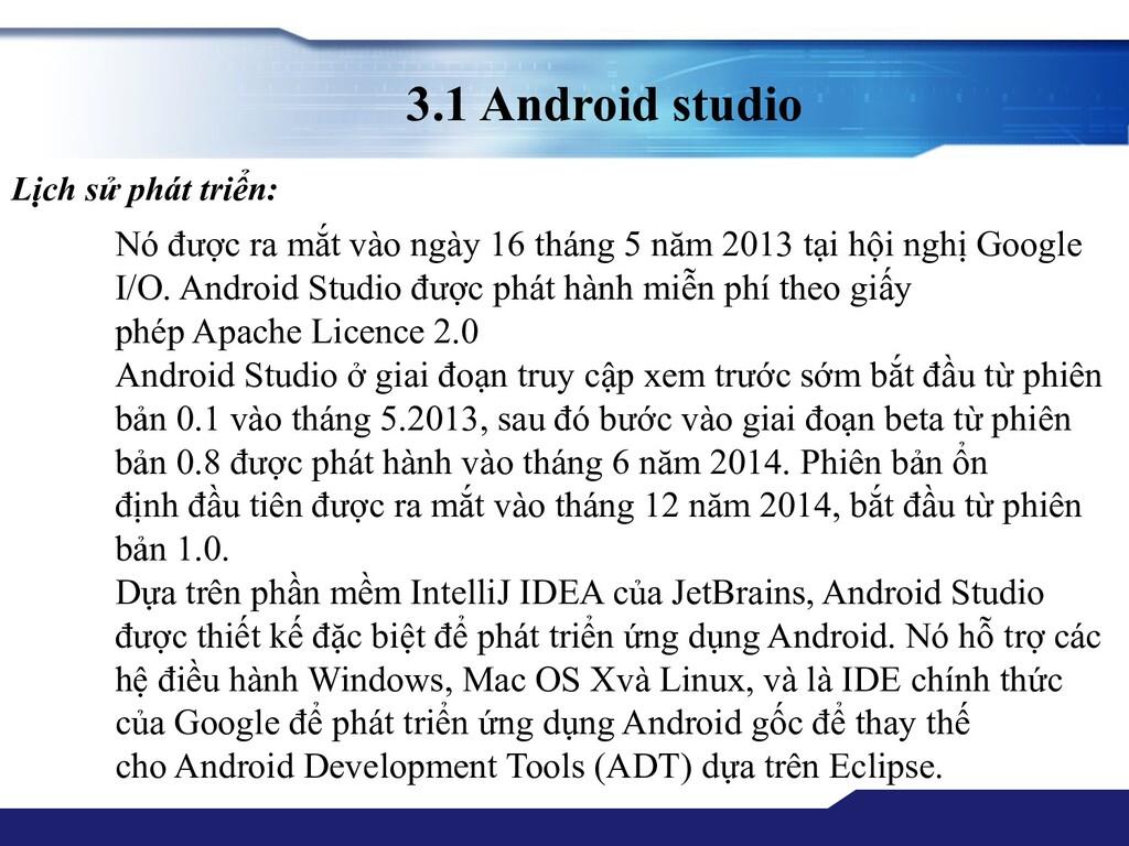 3.1 Android studio Nó được ra mắt vào ngày 16 t...