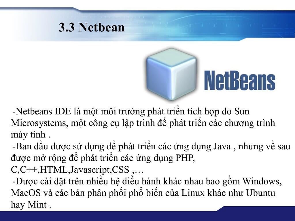 3.3 Netbean -Netbeans IDE là một môi trường phá...