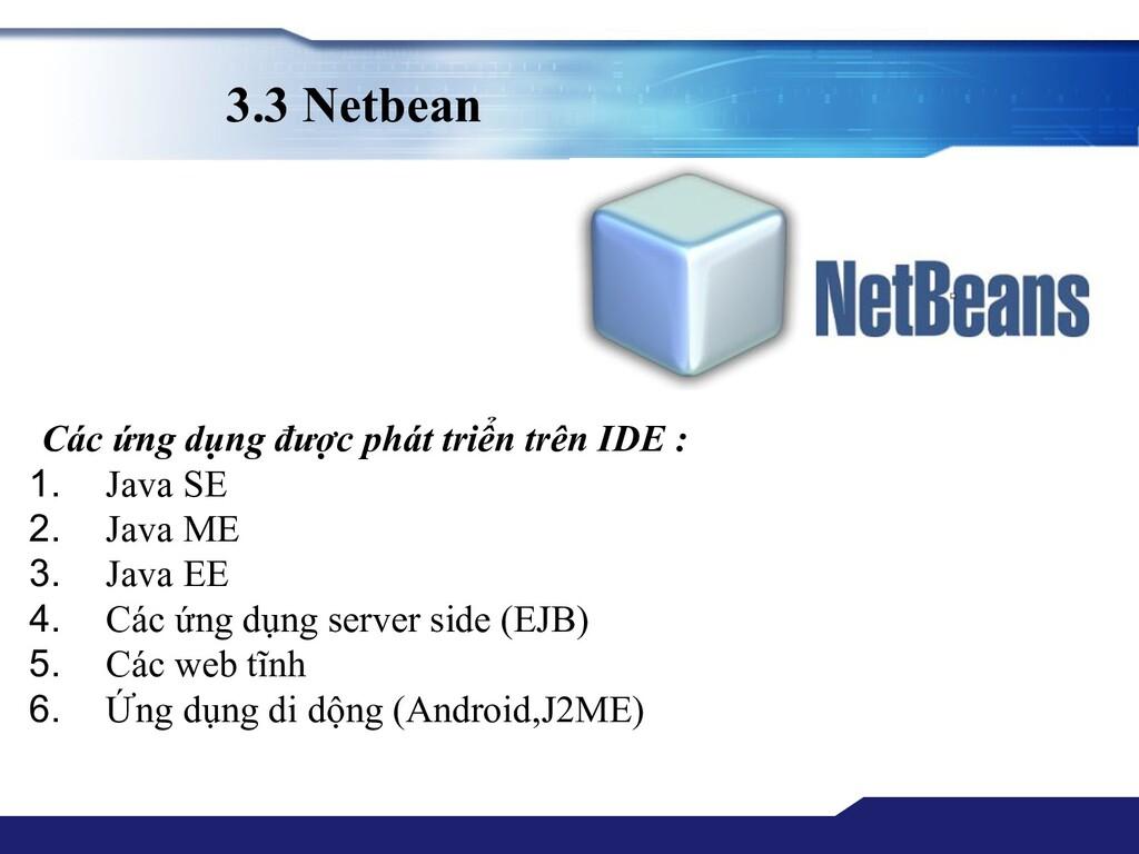3.3 Netbean Các ứng dụng được phát triển trên I...