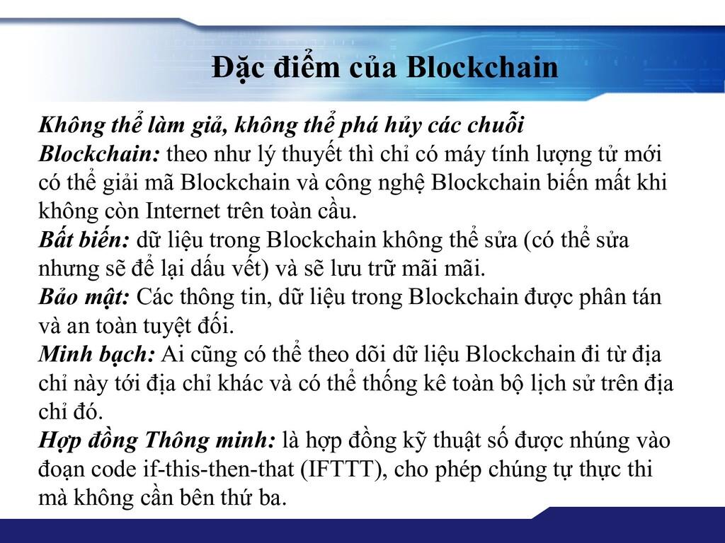 Đặc điểm của Blockchain Không thể làm giả, khôn...