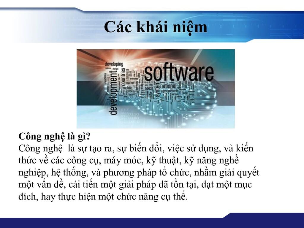 Các khái niệm Công nghệ là gì? Công nghệ là sự ...