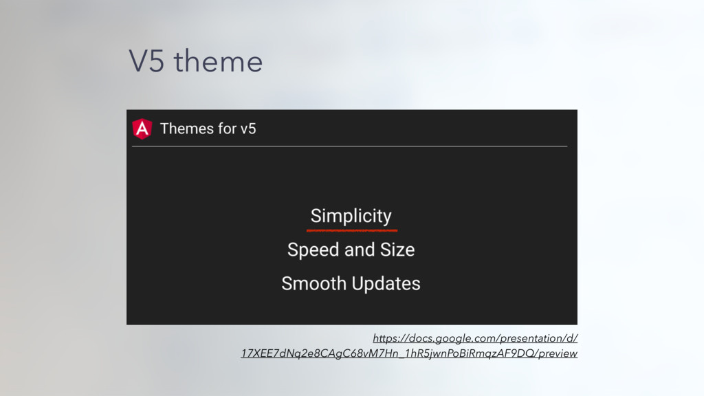 V5 theme https://docs.google.com/presentation/d...