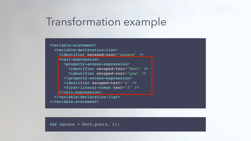Transformation example <variable-statement> <va...