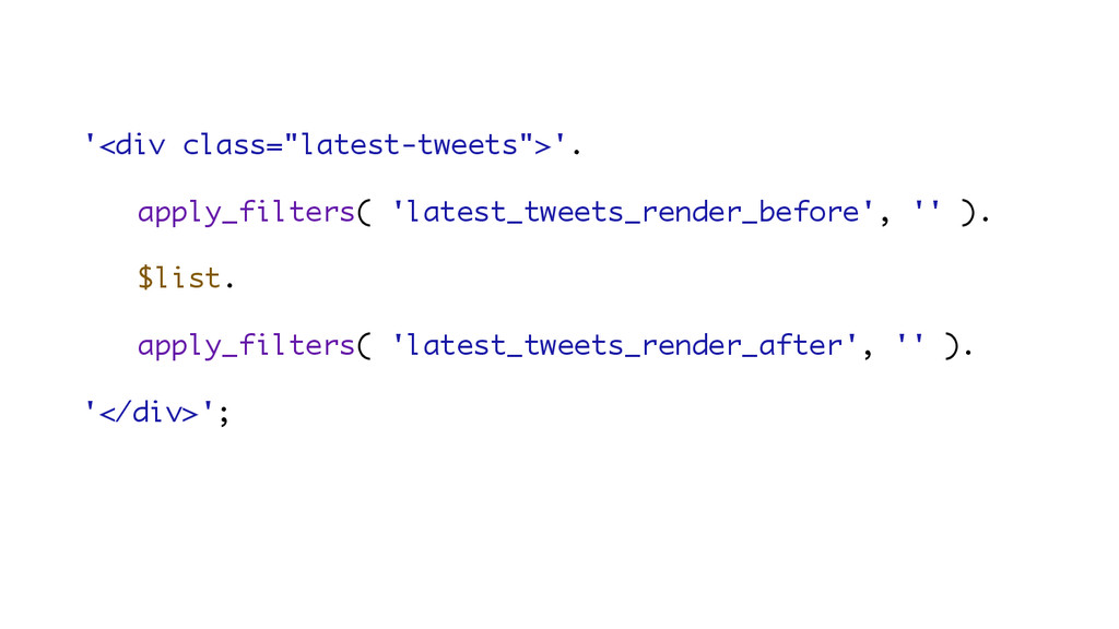 "'<div class=""latest-tweets"">'. apply_filters( '..."