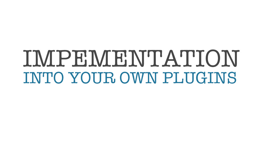 IMPEMENTATION