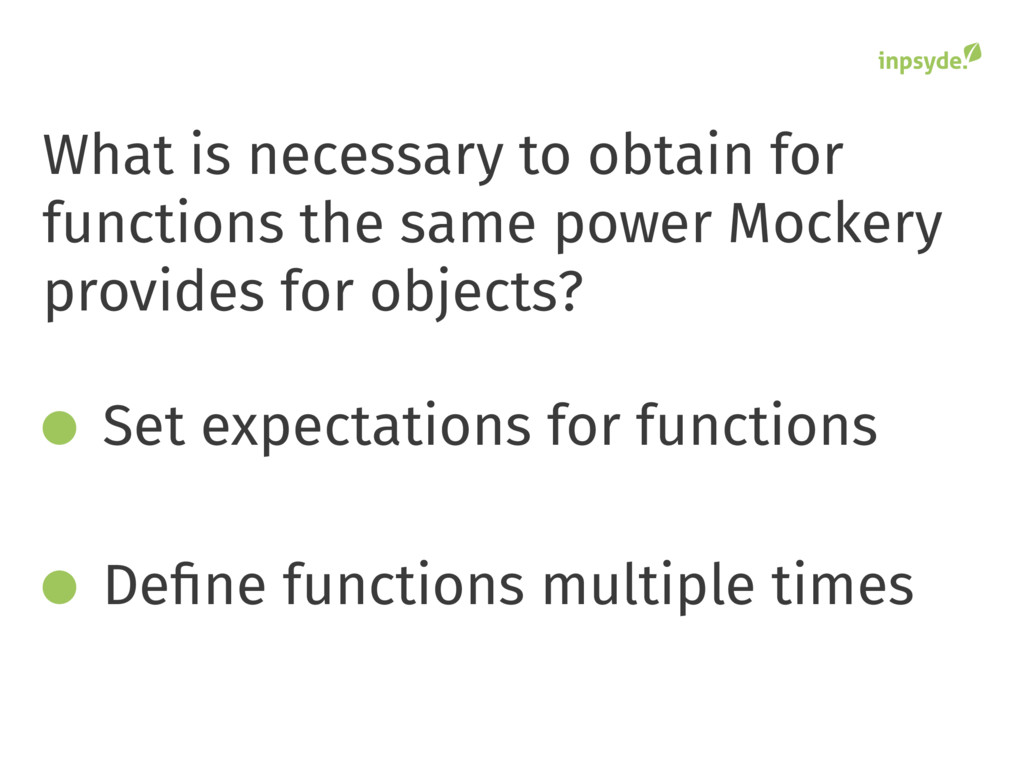 Set expectations for functions Define functions ...