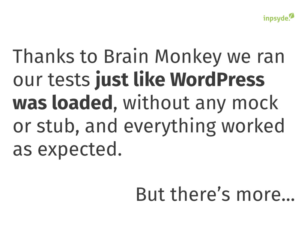 Thanks to Brain Monkey we ran our tests just li...