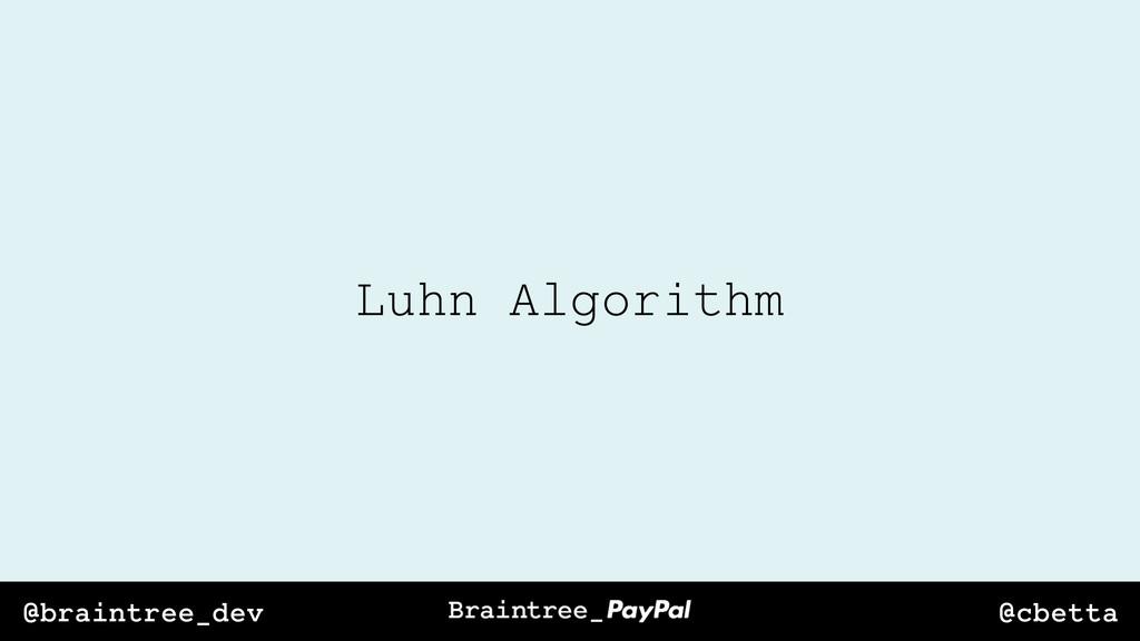 @cbetta @braintree_dev Luhn Algorithm