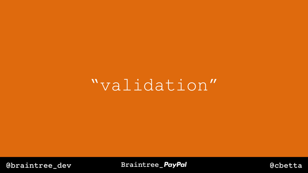 "@cbetta @braintree_dev ""validation"""