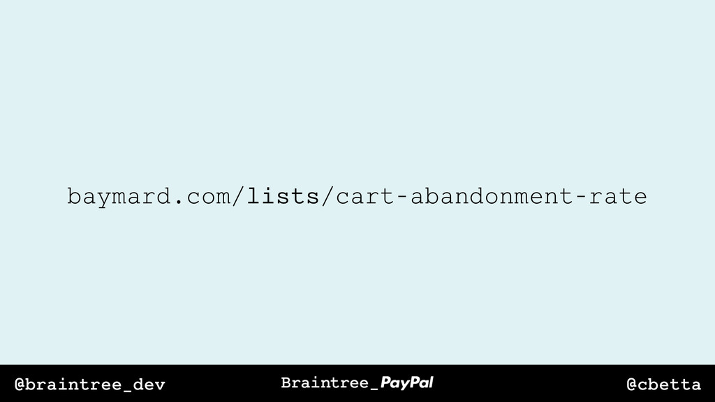 @cbetta @braintree_dev baymard.com/lists/cart-a...