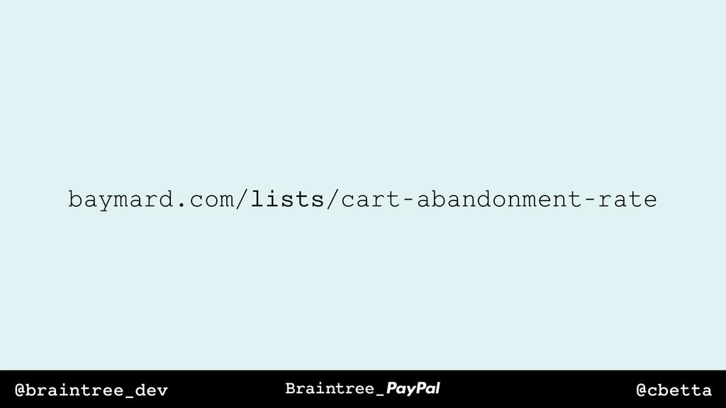 @cbetta @braintree_dev baymard.com/lists/cart-a...