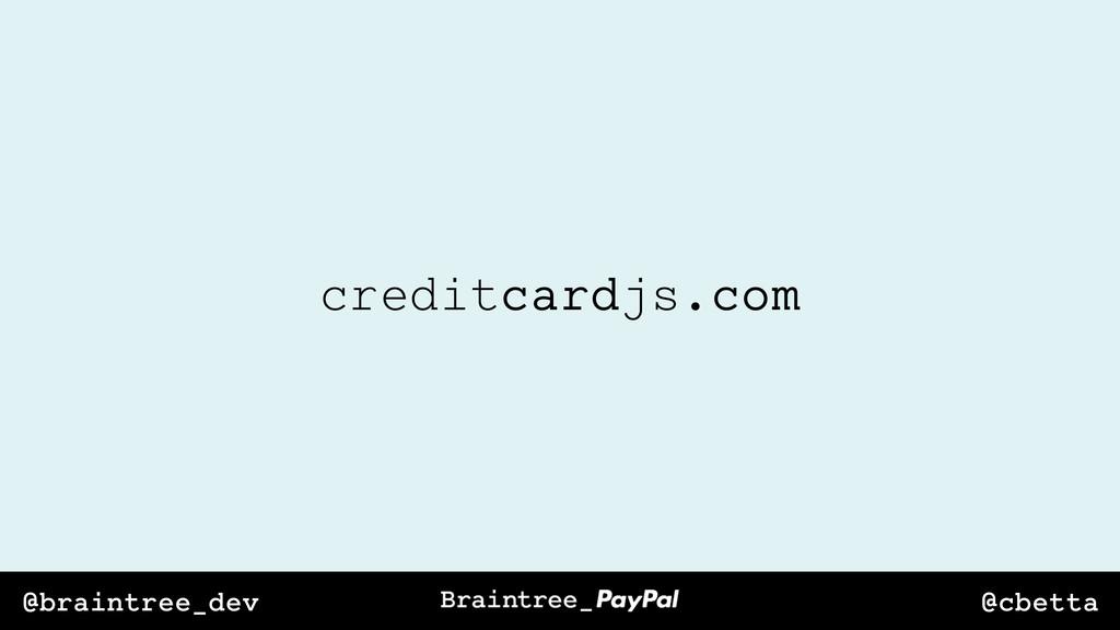 @cbetta @braintree_dev creditcardjs.com