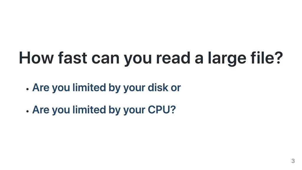 How fast can you read a large file? Are you lim...