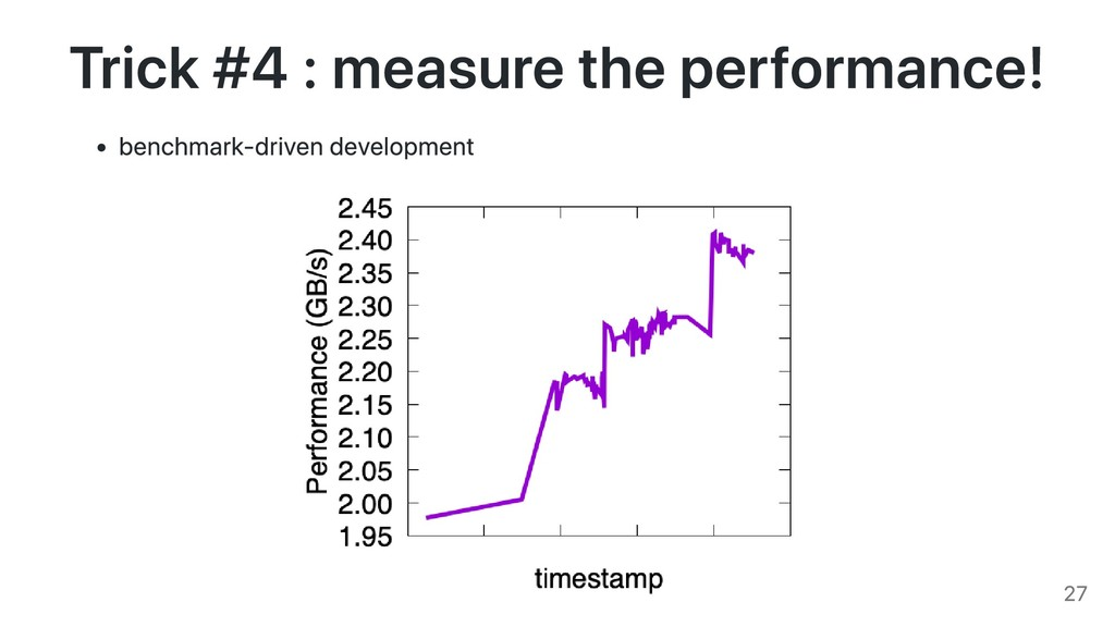 Trick #4 : measure the performance! benchmark-d...