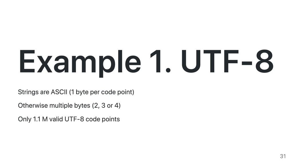 Example 1. UTF-8 Strings are ASCII (1 byte per ...