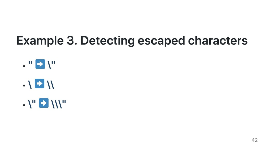 """Example 3. Detecting escaped characters """" \"""" \ ..."""