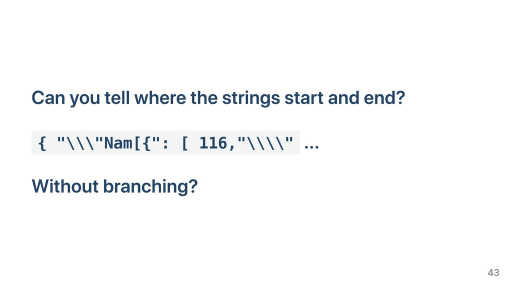 Can you tell where the strings start and end? {...