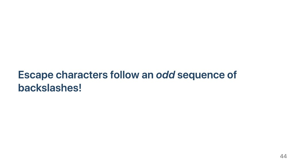 Escape characters follow an odd sequence of bac...