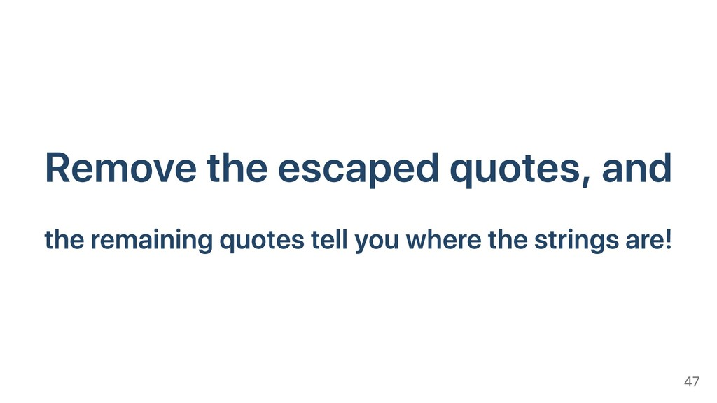 Remove the escaped quotes, and the remaining qu...