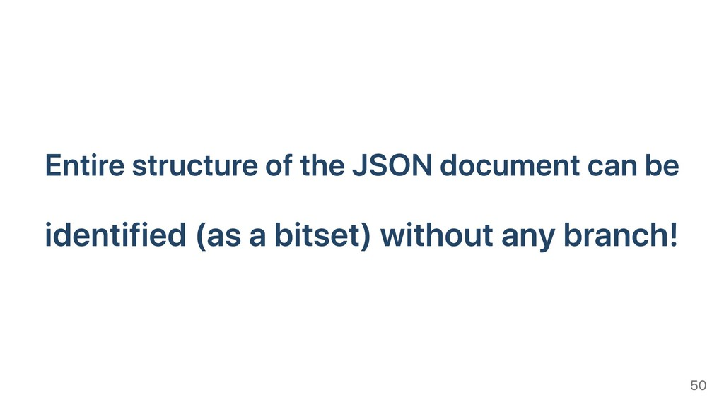 Entire structure of the JSON document can be id...