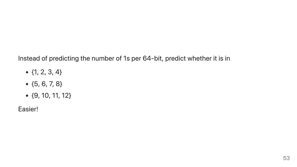 Instead of predicting the number of 1s per 64-b...