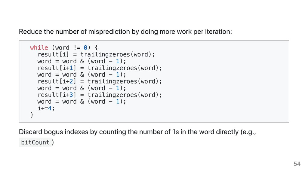 Reduce the number of misprediction by doing mor...