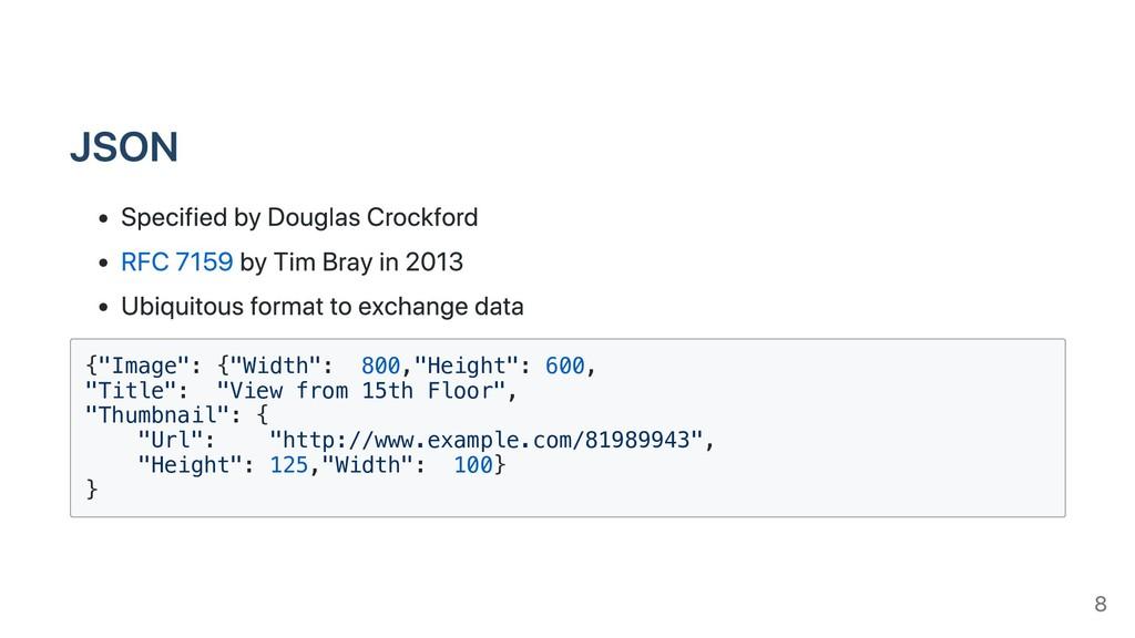 JSON Specified by Douglas Crockford RFC 7159 by...