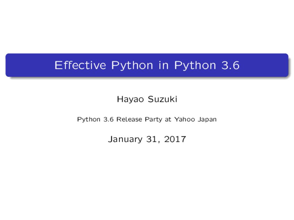 Effective Python in Python 3.6 Hayao Suzuki Pyth...