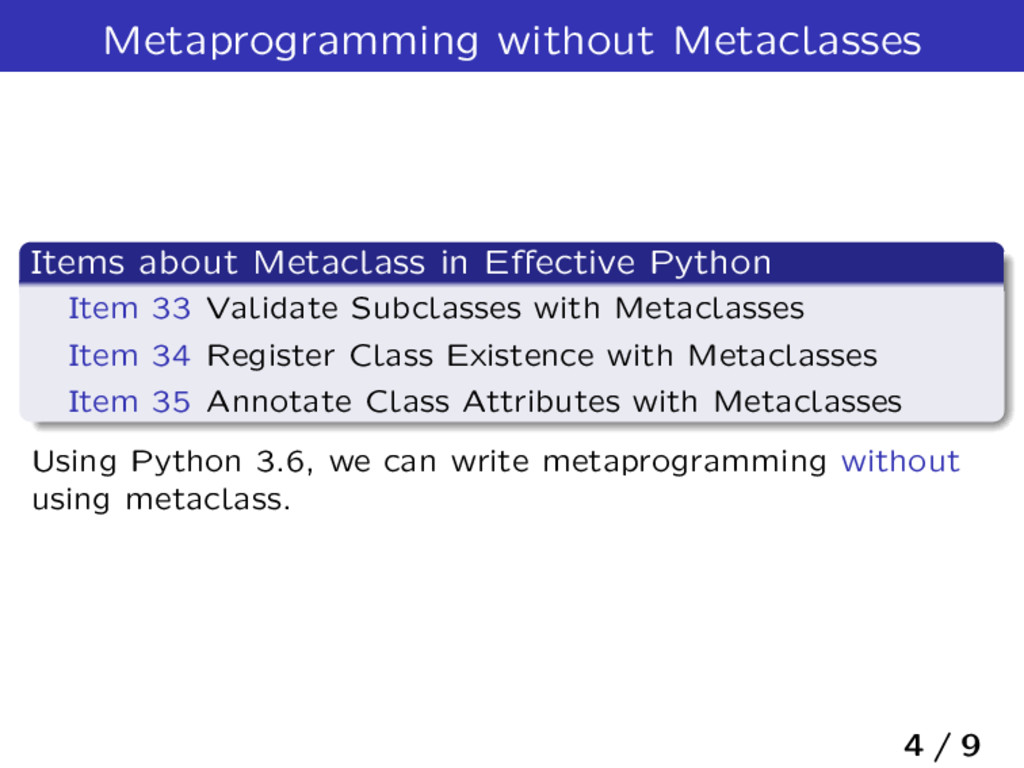 Metaprogramming without Metaclasses Items about...
