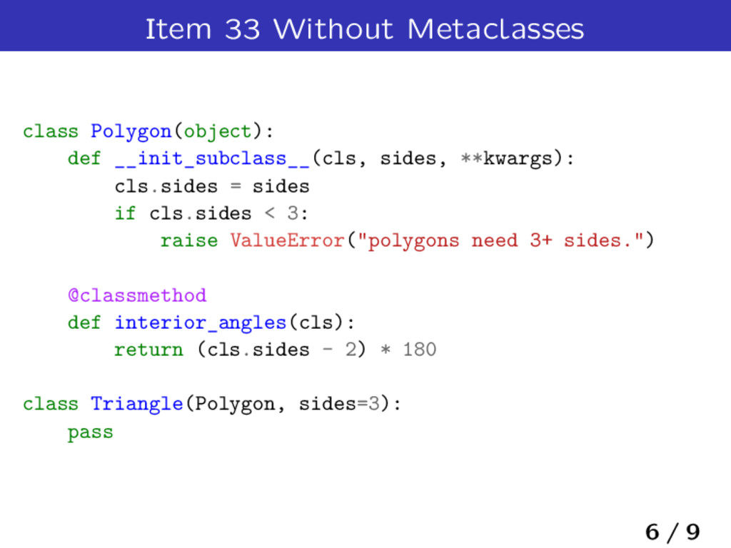 Item 33 Without Metaclasses class Polygon(objec...