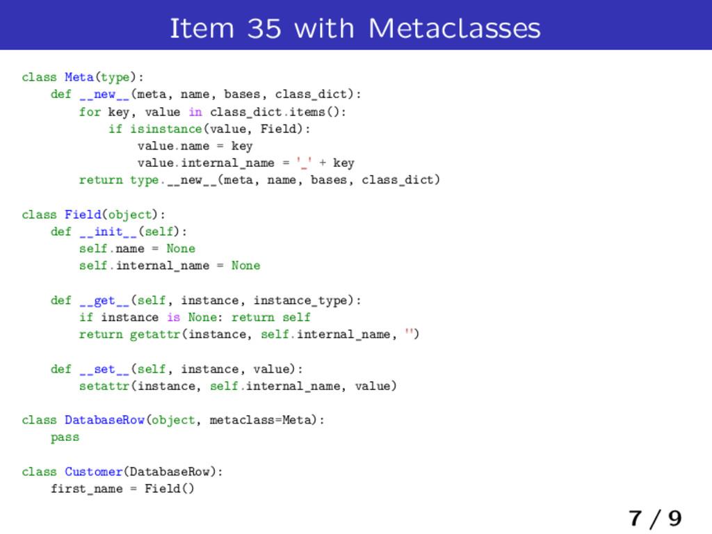 Item 35 with Metaclasses class Meta(type): def ...