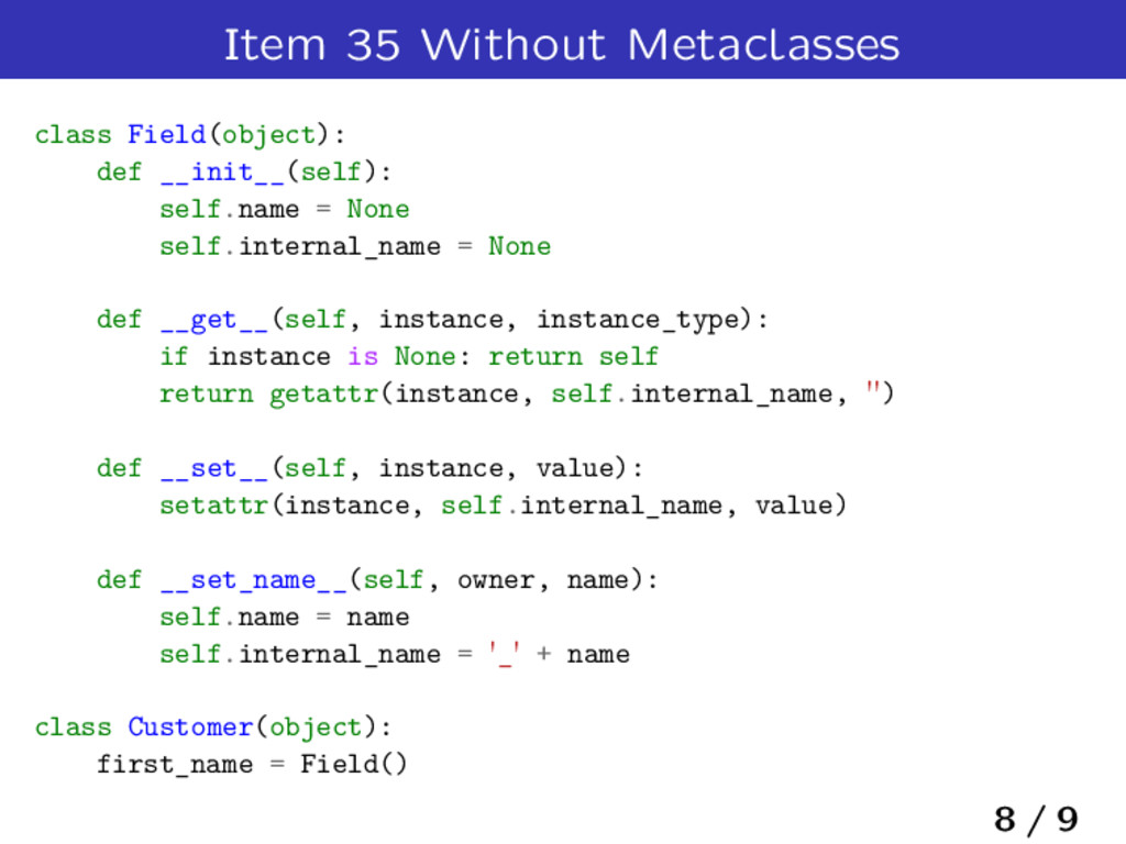 Item 35 Without Metaclasses class Field(object)...