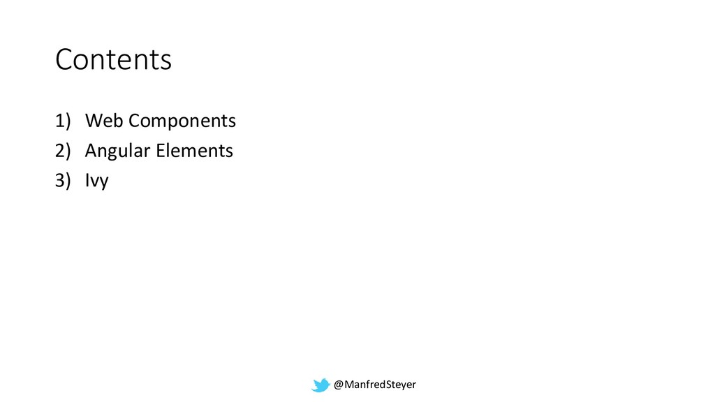 @ManfredSteyer Contents 1) Web Components 2) An...