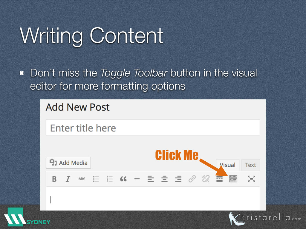 Writing Content Don't miss the Toggle Toolbar b...