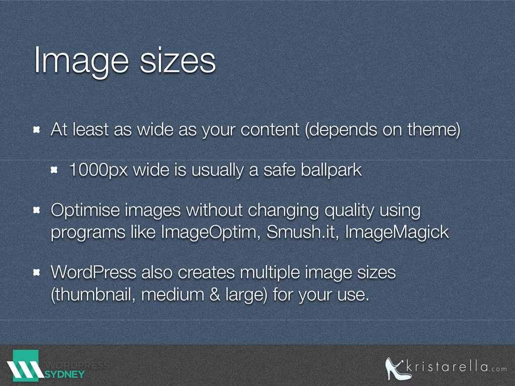 Image sizes At least as wide as your content (d...