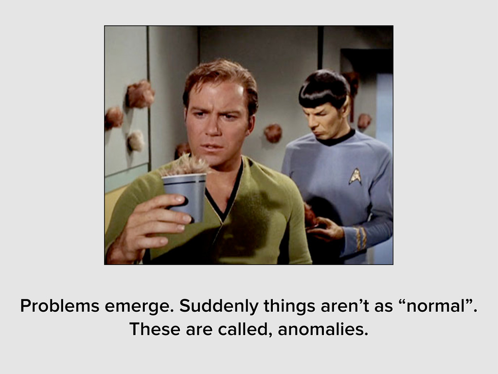 """Problems emerge. Suddenly things aren't as """"nor..."""