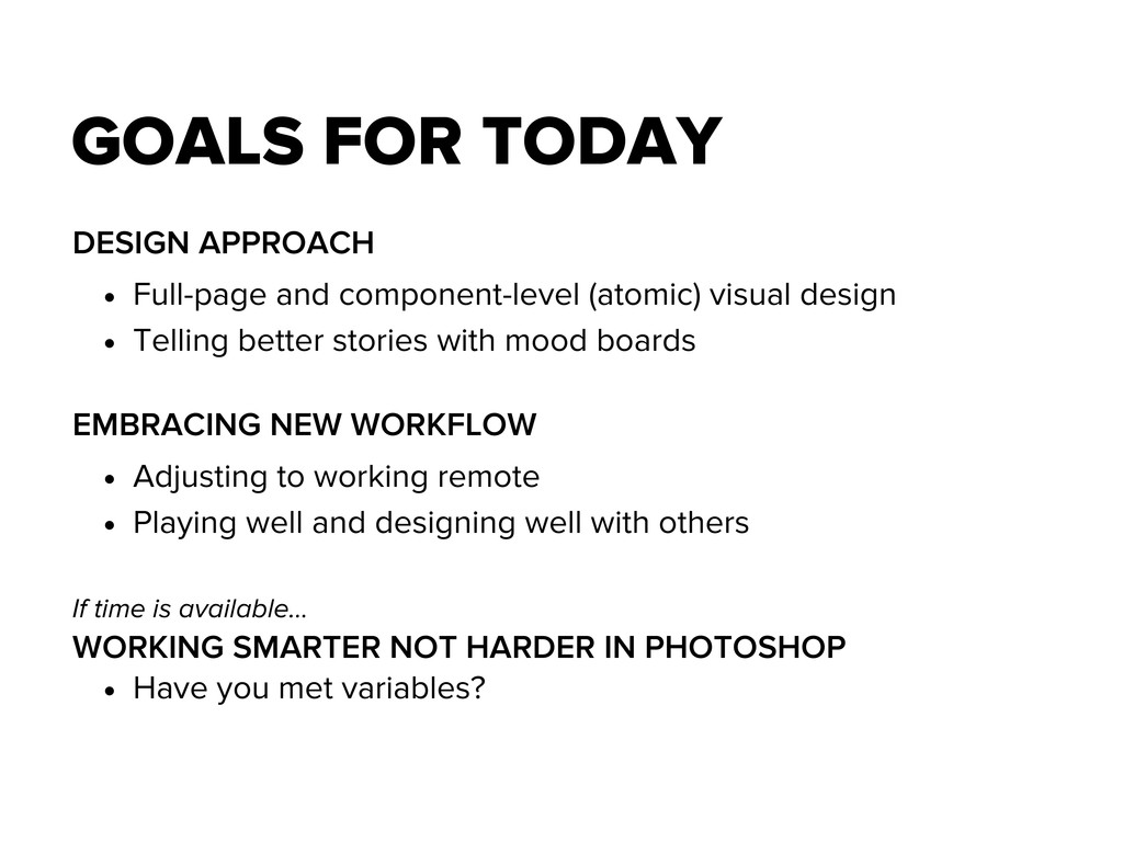 GOALS FOR TODAY DESIGN APPROACH • Full-page and...